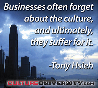 Businesses often forget about the culture, and ultimately, they suffer for it.