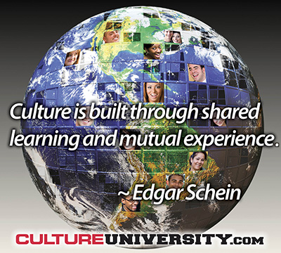 Culture is built through shared learning and mutual experiences.